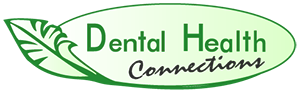 Dental Health Connections | Holistic Dentistry